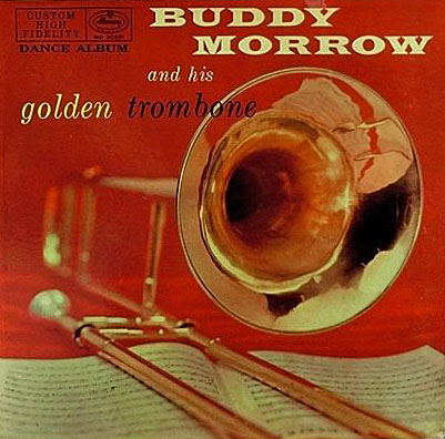 Buddy Morrow - Tribute To A Sentimental Gentleman